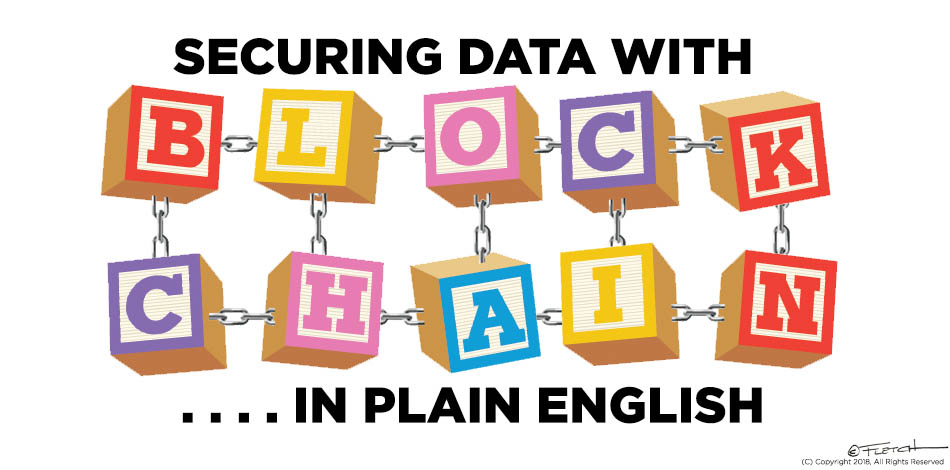 Securing Data With BLOCKCHAIN . . .       In Plain English